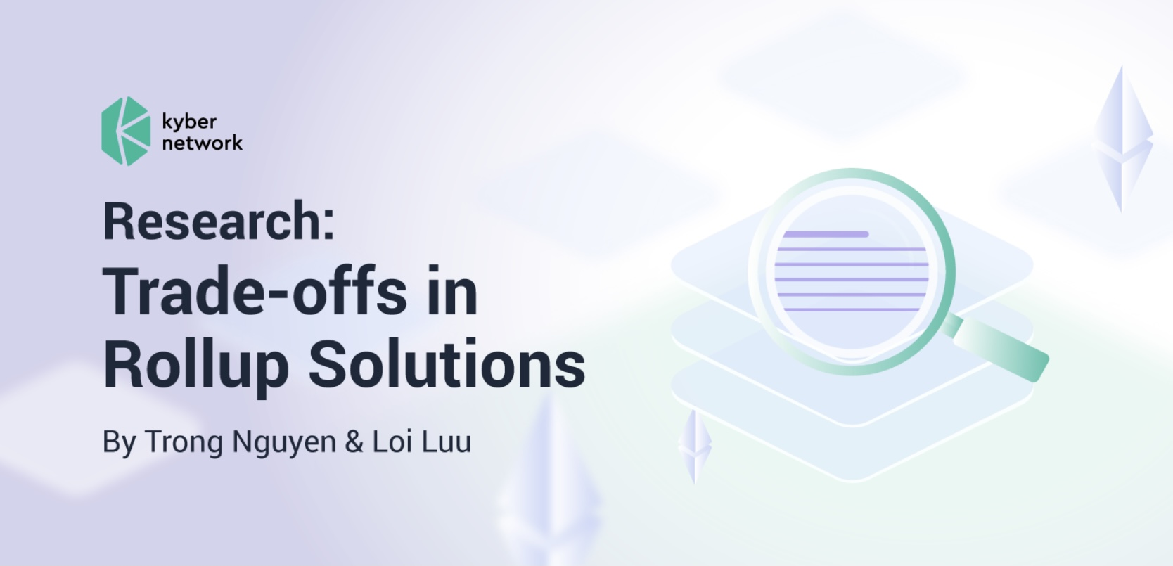 Kyber Research: Trade-offs in Rollup Solutions