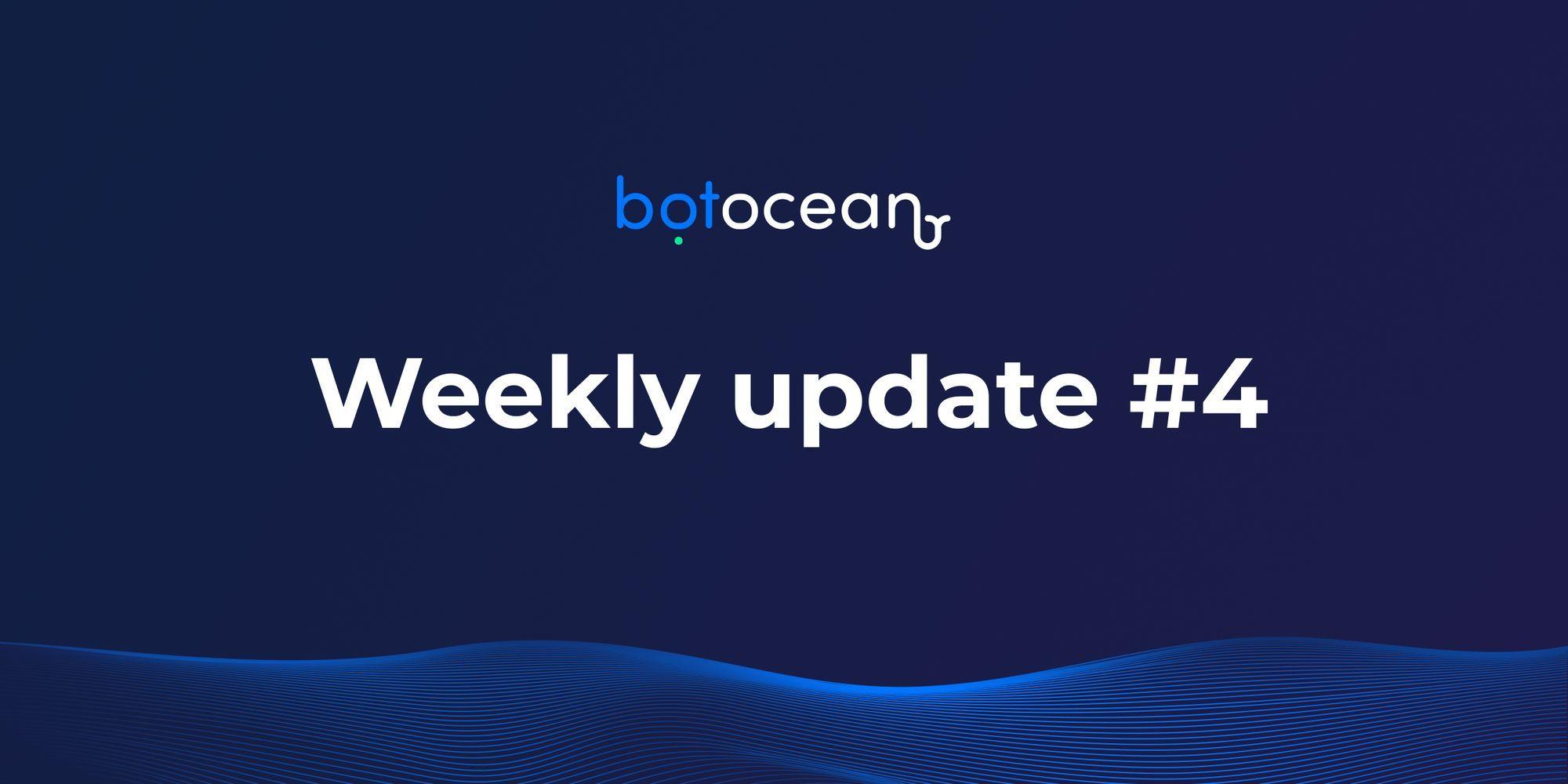 Bot Ocean Inc Weekly update