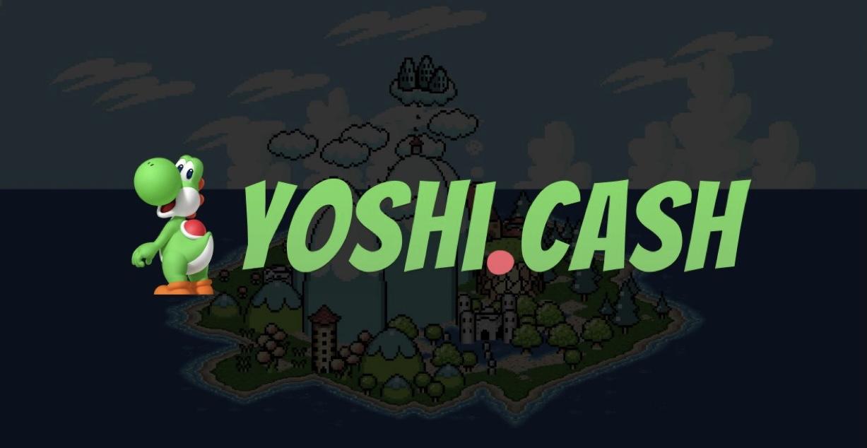 Yoshi.Cash Launch