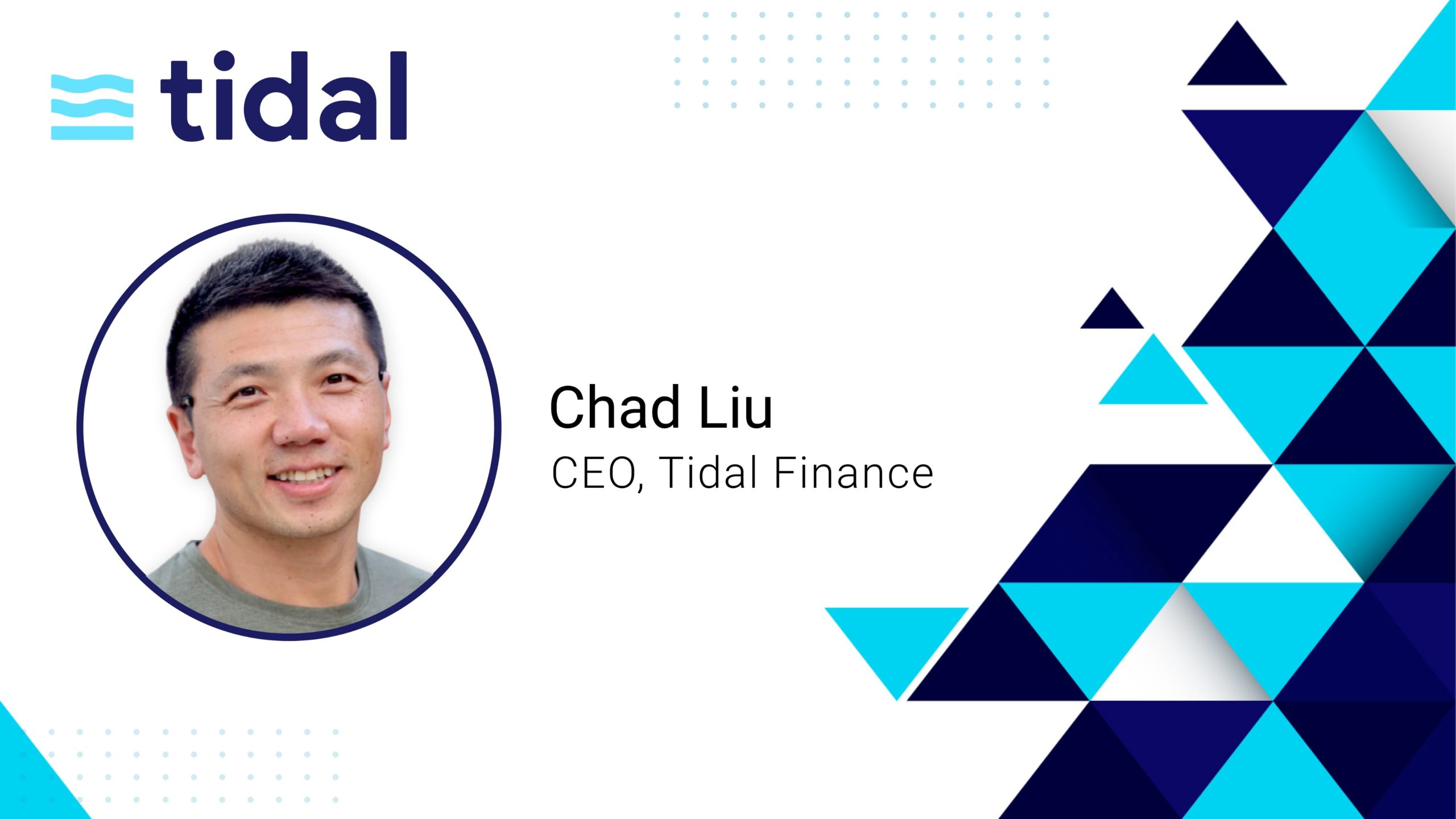 Fireside Chat with Chad Liu, CEO of Tidal Finance