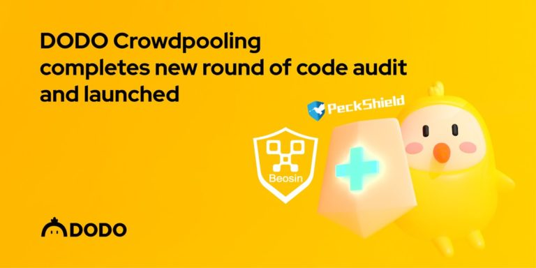 DODO Crowdpooling completes new round of code audit & launched