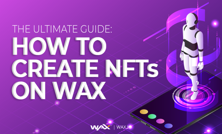 How To Create NFTs on WAX Guide