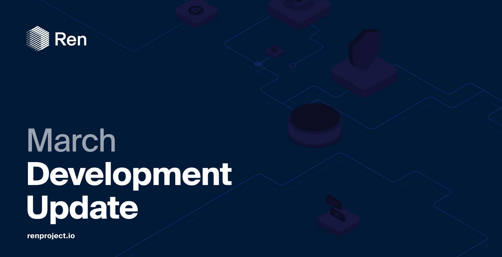 Ren Development Update
