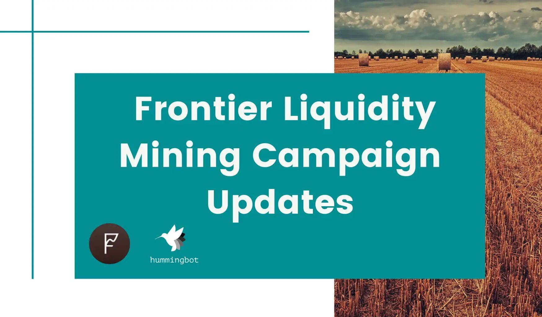 Frontier Liquidity Mining Campaign Updates