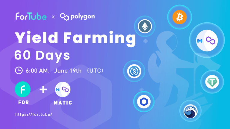 Yield Farming Campaign by ForTube Polygon Version