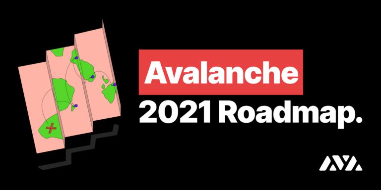 Avalanche's New 2021 Roadmap