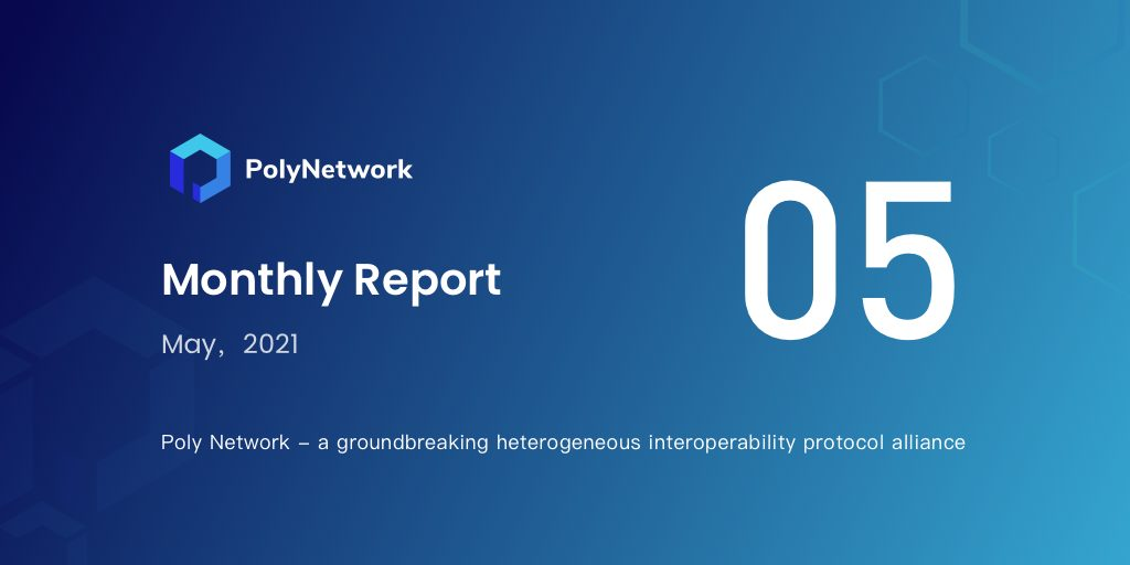 Poly Network Monthly Report for May