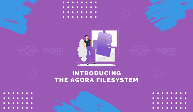 Introducing Agora Filesystem by Iagon