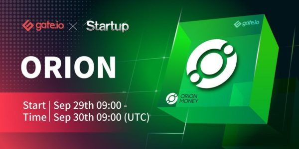 Gate.io Startup Free Offering Introduce Orion Money