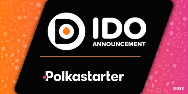 DOSE Token Initial Decentralized Offering (IDO) on Polkastarter