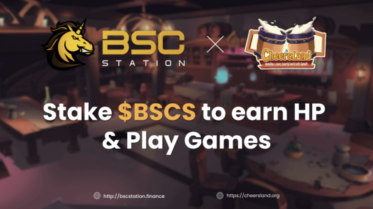 BSCStation Joins force with CheersLand to expand more $BSCS utilities in GameFi